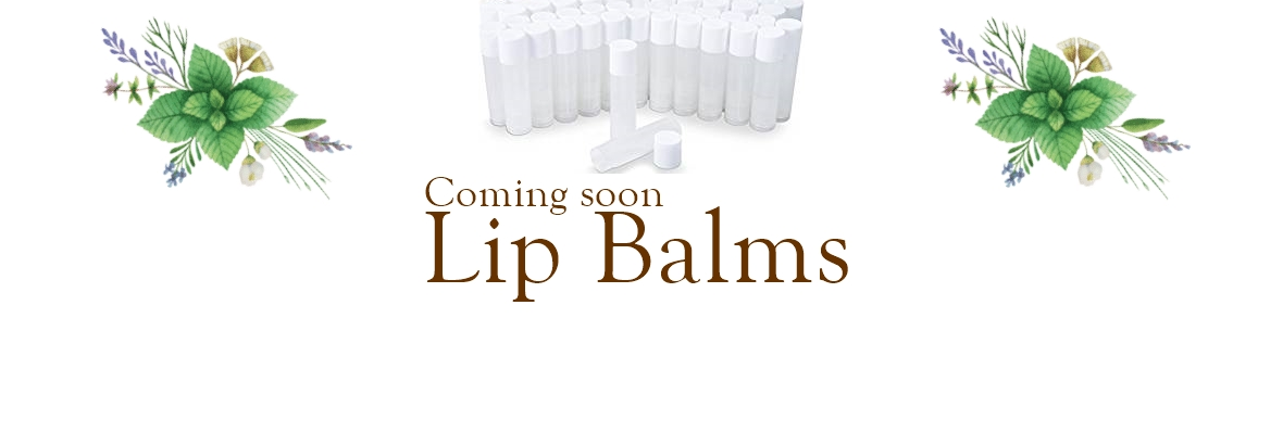 Lip balms coming soon.